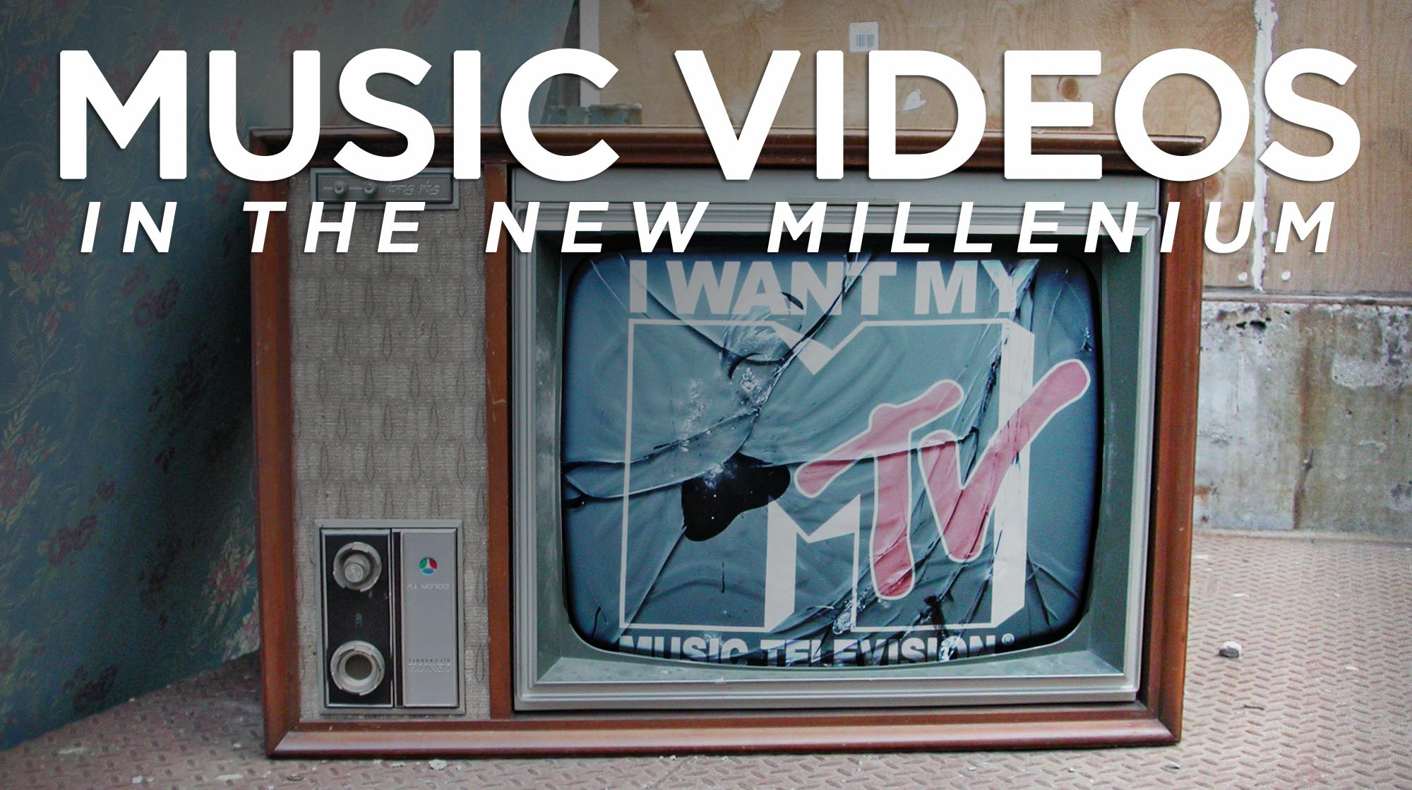 Music Videos in the New Millenium: The Game Has Changed