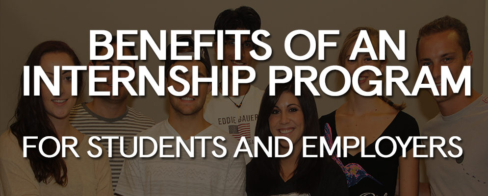 Benefits of an Internship Program for Students and Employers