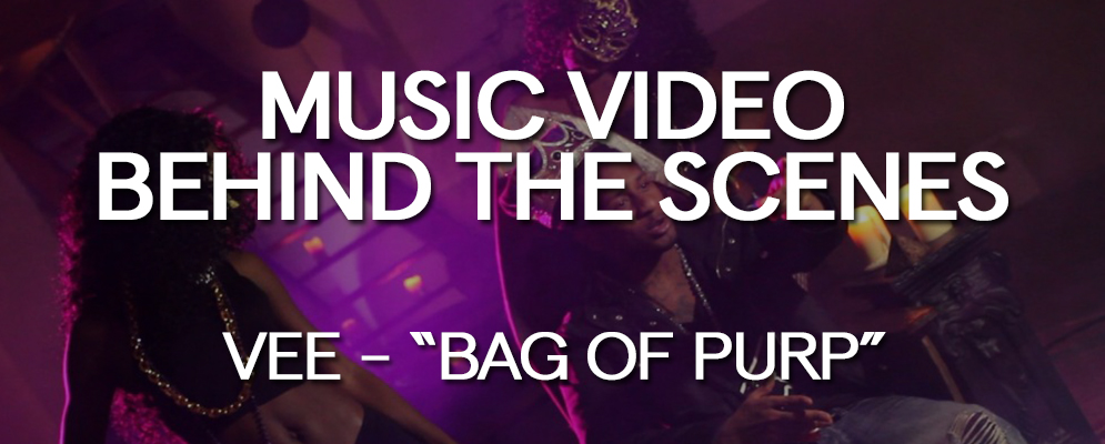 Music Video Behind the Scenes - Vee - Bag of Purp