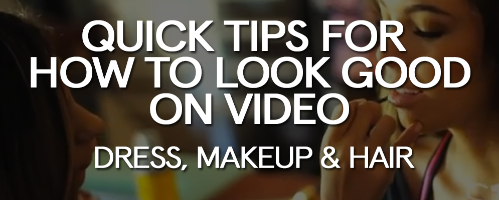 quick-tips-on-how-to-look-good-on-video