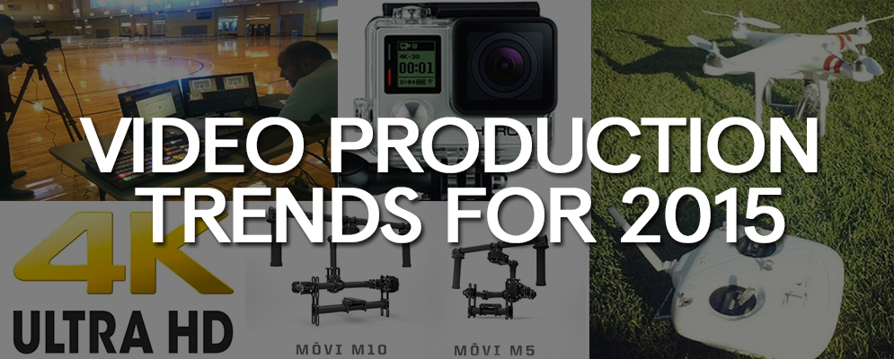 Top 5 Video Production Trends For 2015