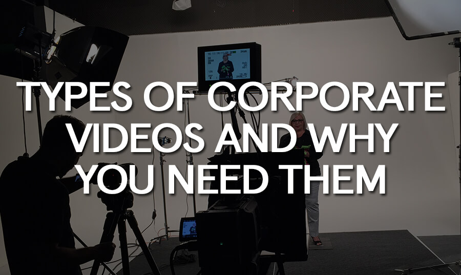 types-corporate-videos-why-you-need-them