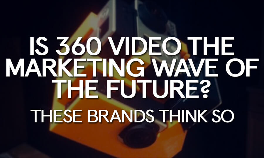 360-video-marketing-wave-future