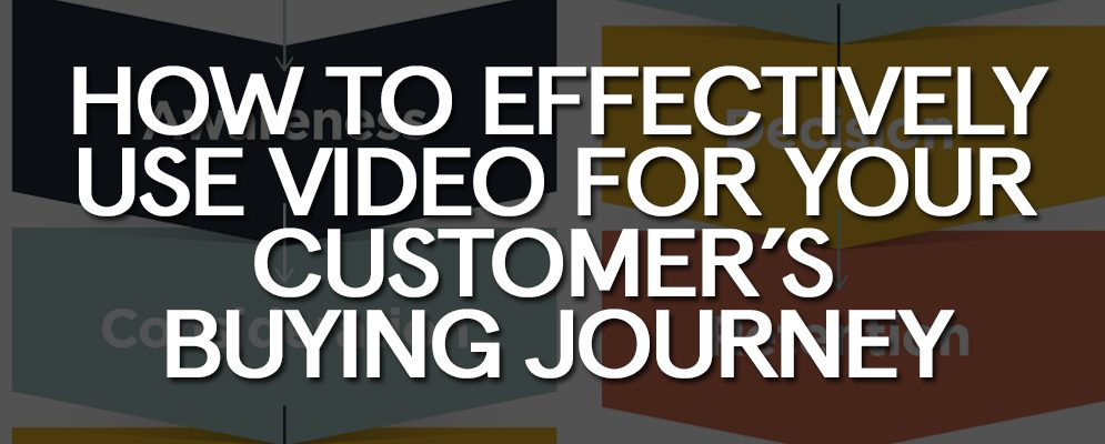how-to-effectively-use-video-for-your-customers-buying-journey