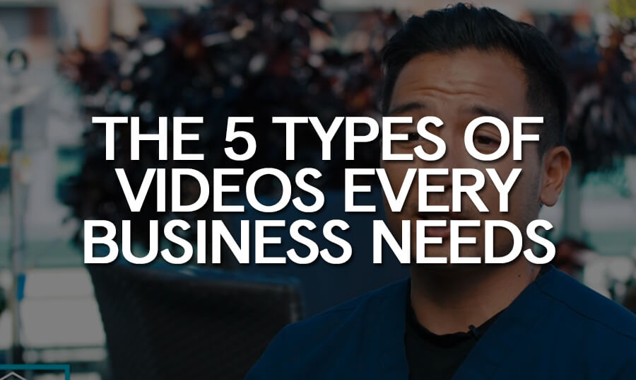5-Types-of-Videos-Every-Business-Needs