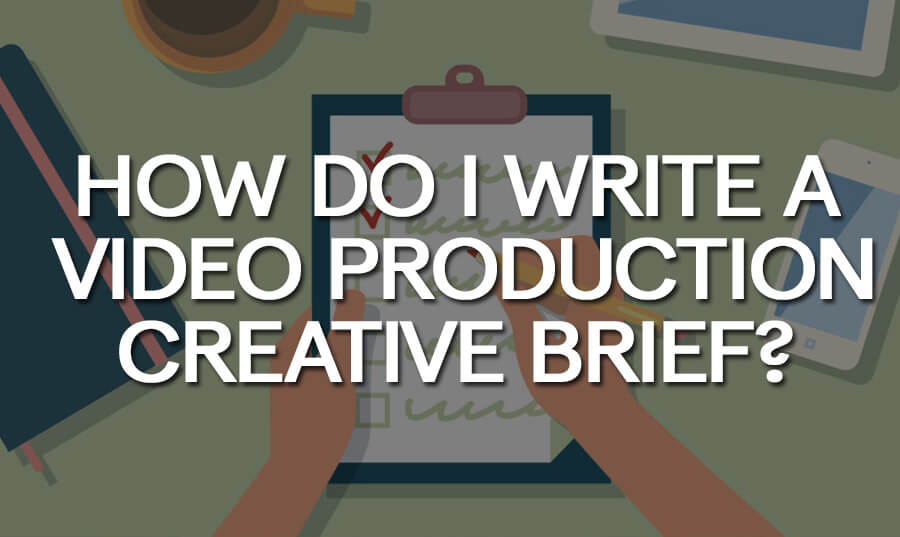 how-do-i-write-a-video-production-creative-brief
