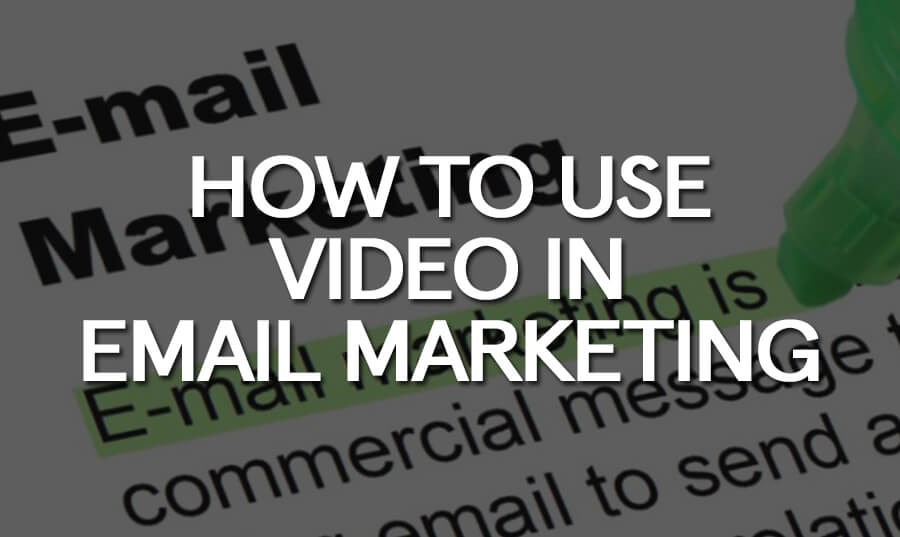 how-to-use-video-in-email-marketing