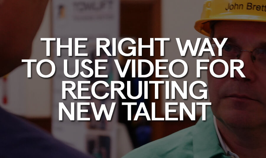 the-right-way-to-use-video-for-recruiting-new-talent