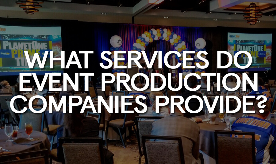 what-services-event-production-companies-provide