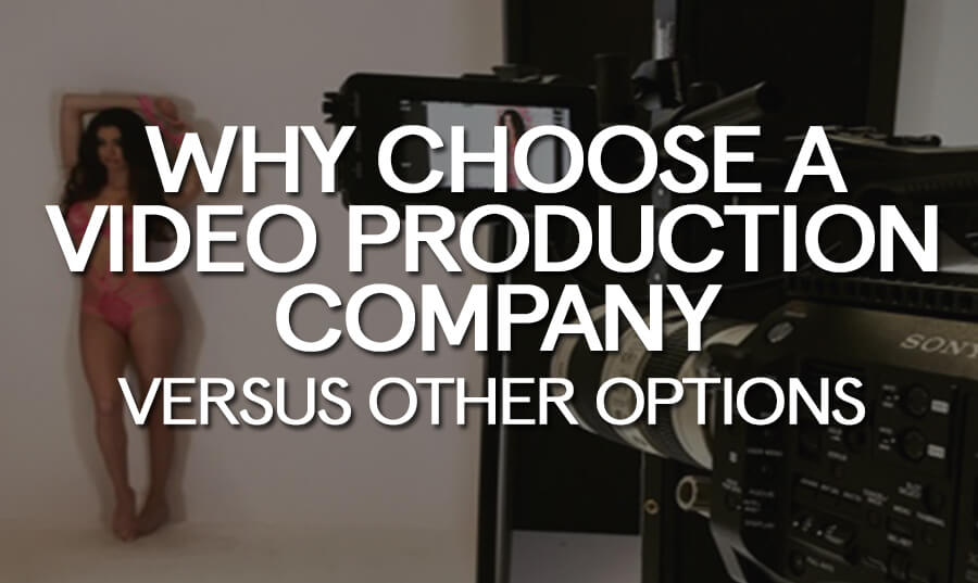 why-choose-a-video-production-company-versus-other-options