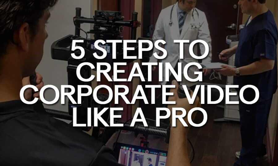 5-steps-creating-corporate-video-like-pro