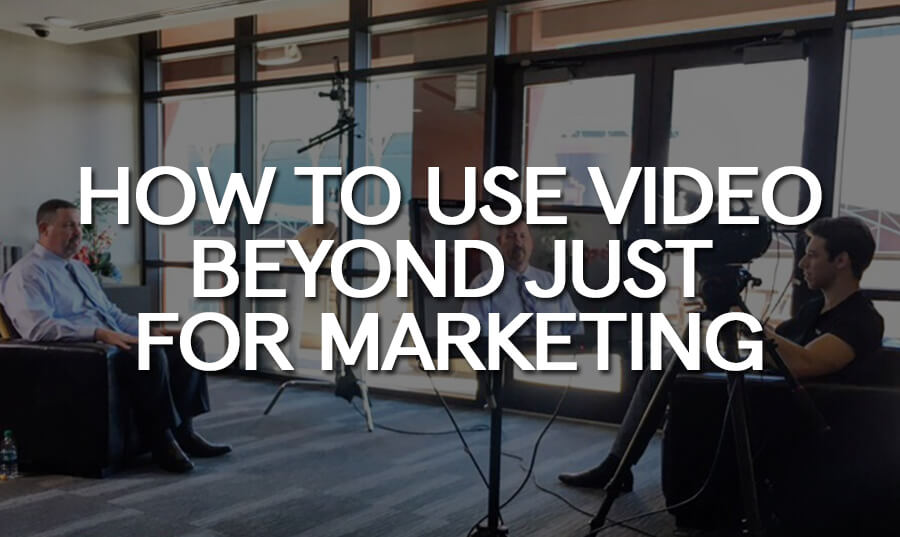 how-use-video-besides-just-marketing