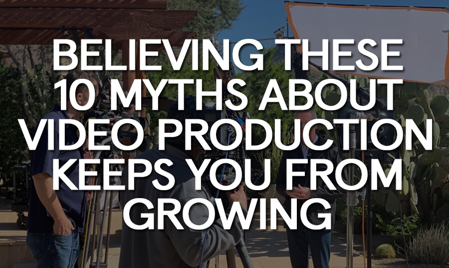 believing-these-10-myths-about-video-production-services