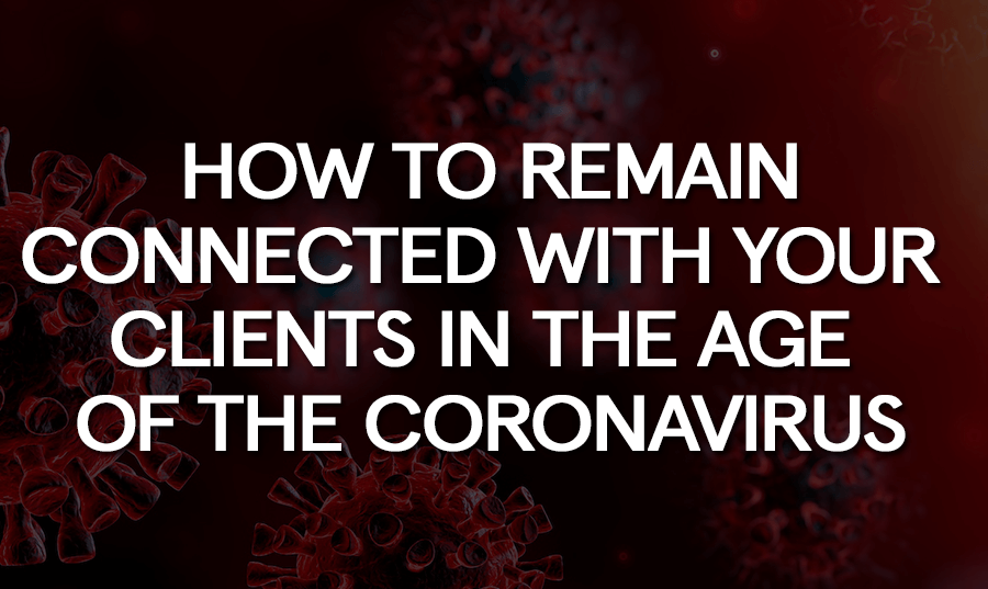 How_to_Remain_Connected_with_Your_Clients_in_the_Age_of_the_Coronavirus